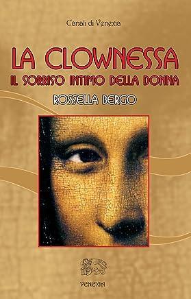 La clownessa: Il sorriso intimo della donna