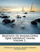 Benedicti De Spinoza Opera Quae Supersunt Omnia, Volume 2...