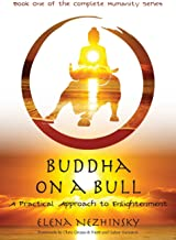 Buddha on a Bull: A Practical Approach to Enlightenment (Complete Humanity)