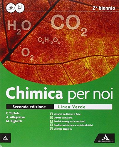 Chimica per noi. Ediz. verde. Vol. unico. Per i Licei. Con e-book. Con espansione online