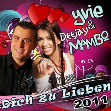 Dich zu lieben 2011