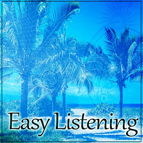 Easy Listening – Chill Out & Relax, Rest in Peace, Smoke, Shisha