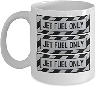 Funny Aviation mug - Jet Fuel Only - Humorous coffee or tea mugs gifts