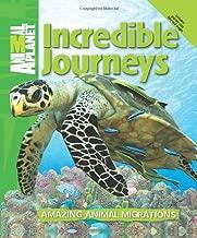 Incredible Journeys: Amazing Animal Migrations (Animal Planet)