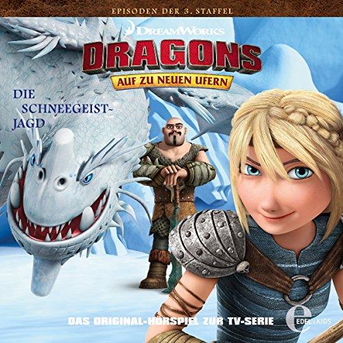 Die Schneegeist-Jagd. Das Original-Hörspiel zur TV-Serie: Auf zu neuen Ufern. Dragons 29