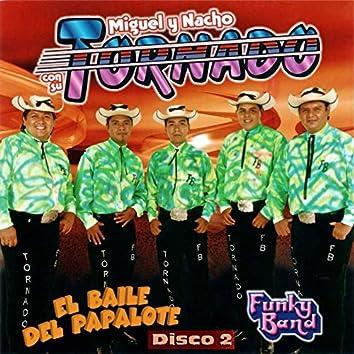 El Baile del Papalote Disco 2 (Miguel y Nacho Con Su)