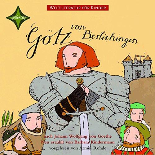 Götz von Berlichingen. Weltliteratur für Kinder cover art