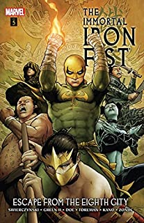 Immortal Iron Fist Vol. 5: Escape From The Eighth City (Immortal Iron Fist (2006-2009))