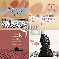 Side By Side - Partitas and Folk Music by J.S. Bach / Kreeta-Marka Kentala