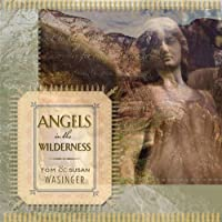 Angels in the Wilderness by Tom Wasinger & Susan (2013-05-03)