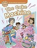 Oxford Read and Imagine: Oxford Read & Imagine Beginner: The Cake Machine - 9780194722254