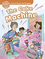 Oxford Read and Imagine: Beginner: The Cake Machine
