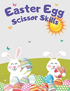 Easter Egg Scissor Skills: Cutting Practice for Toddlers Easter, Gifts for Kids, Skill Coloring & Activity Book for Teens