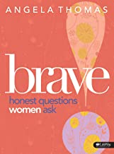 Brave: Honest Questions Women Ask (Bible Study Book)