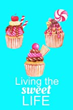 Living The Sweet Life: Cupcake Journal Blank Lined Page Diary for Girls 6x9 110 Pages