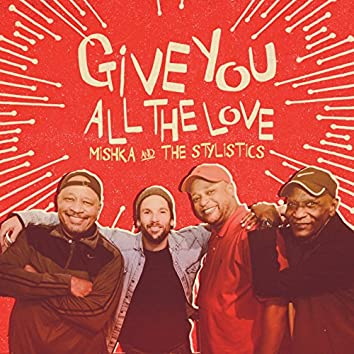 Give You All the Love Remastered