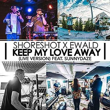 Keep My Love Away (Live Version)