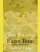 THE YELLOW FAIRY BOOK (ANNOTATED)