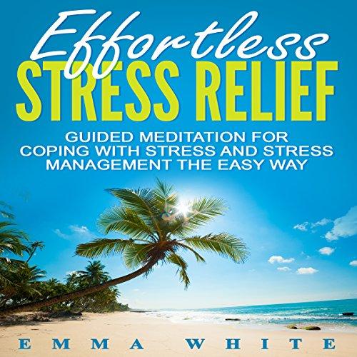 Effortless Stress Relief audiobook cover art