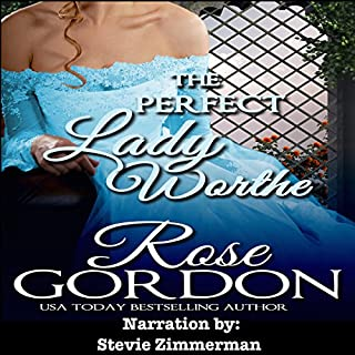 The Perfect Lady Worthe                   By:                                                                                                                                 Rose Gordon                               Narrated by:                                                                                                                                 Stevie Zimmerman                      Length: 2 hrs and 47 mins     1 rating     Overall 5.0