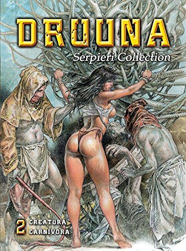 Serpieri Collection - Druuna 02: Creatura & Carnivora