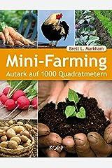 Mini-Farming: Autark auf 1000 Quadratmetern Hardcover