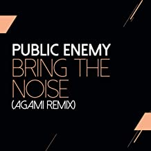 Bring The Noise (Agami Remix)