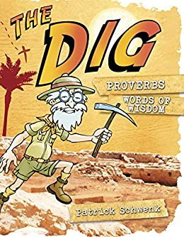 The Dig for Kids: Proverbs by [Patrick Schwenk]