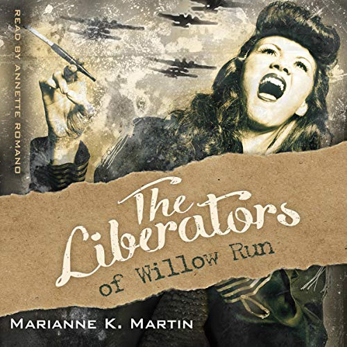 The Liberators of Willow Run audiobook cover art