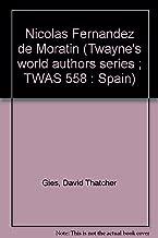 Nicolas Fernandez de Moratin (Twayne's world authors series ; TWAS 558 : Spain)