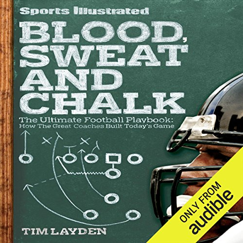 Blood, Sweat and Chalk     Inside Football's Playbook: How the Great Coaches Built Today's Game              By:                                                                                                                                 Tim Layden                               Narrated by:                                                                                                                                 Dennis Holland                      Length: 9 hrs and 34 mins     47 ratings     Overall 4.5