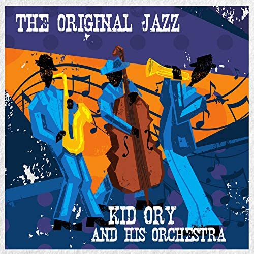 Kid Ory And His Orchestra