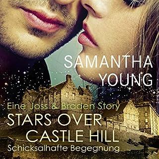 Stars Over Castle Hill - Schicksalhafte Begegnung. Eine Joss und Braden Story Titelbild