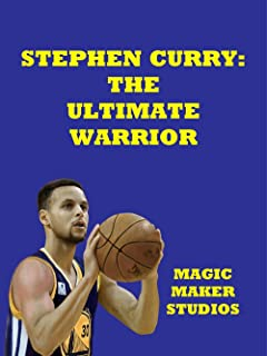 Stephen Curry: The Ultimate Warrior