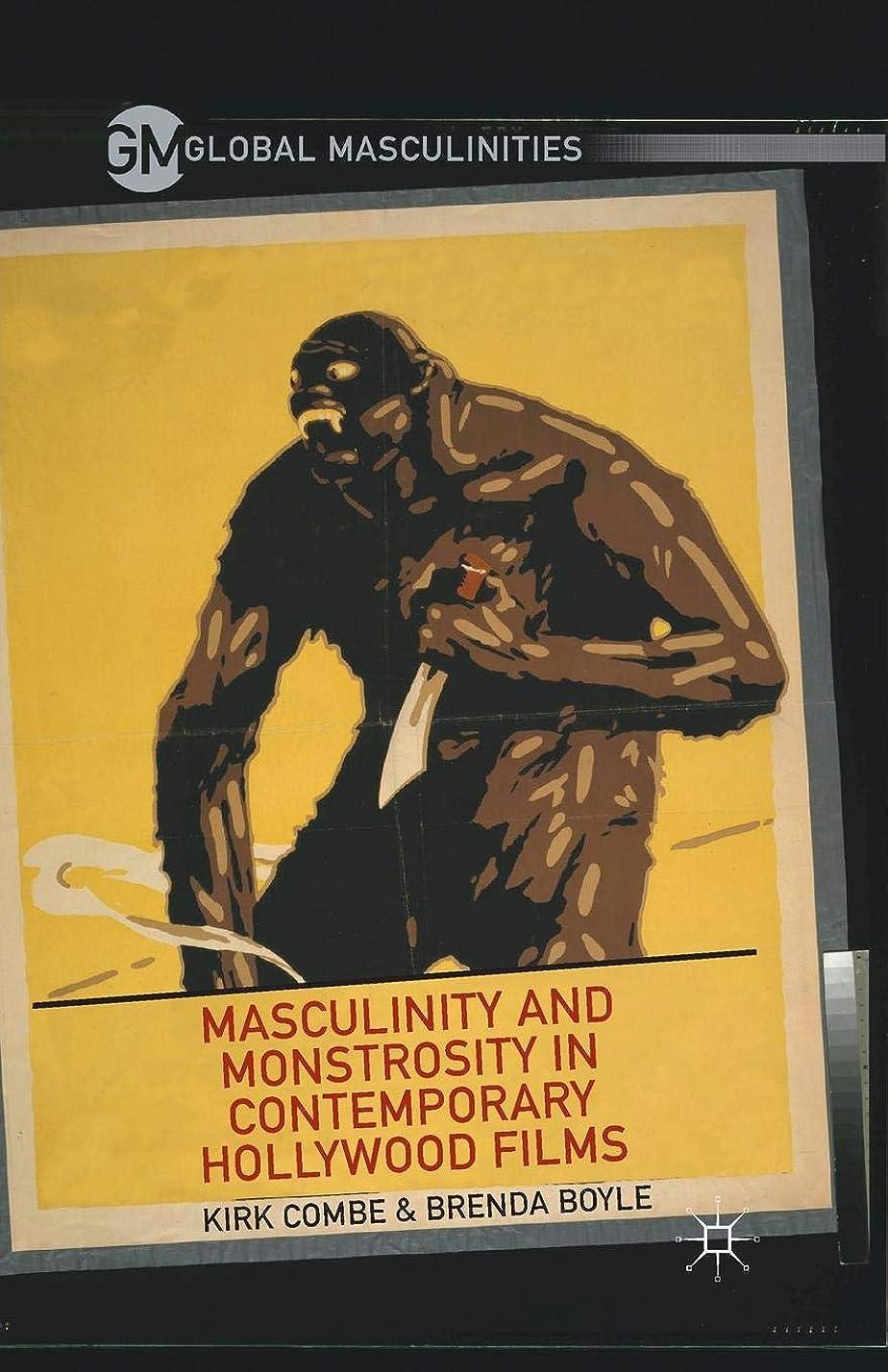 警告する前置詞煙Masculinity and Monstrosity in Contemporary Hollywood Films (Global Masculinities)