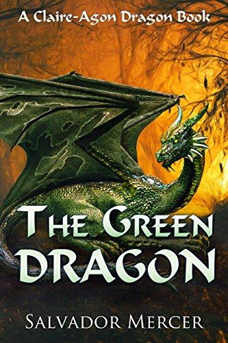 The Green Dragon: A Claire-Agon Dragon Book (Dragon Series 2)