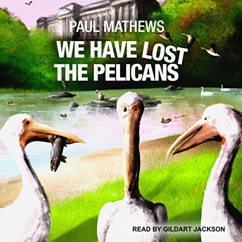We Have Lost the Pelicans audiobook cover art