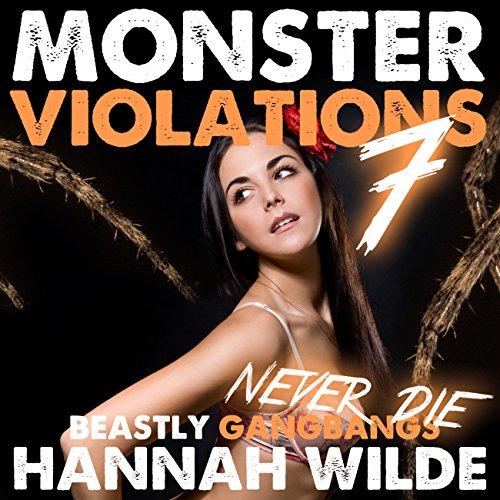 Monster Violations 7: Beastly Gangbangs Never Die audiobook cover art