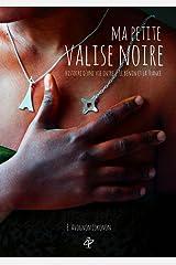Ma Petite Valise noire: Biographie d'Epiphanie Avognon-Lokonon, entre la France et l'Afrique Format Kindle