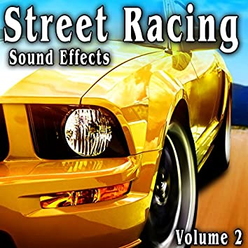Street Racing Sound Effects, Vol. 2