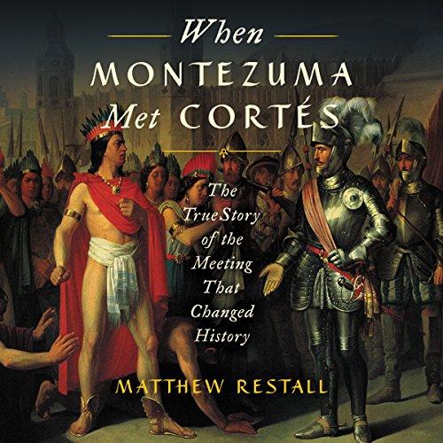 When Montezuma Met Cortés audiobook cover art