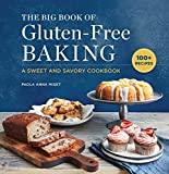 The Big Book of Gluten-Free Baking: A Sweet and Savory Cookbook