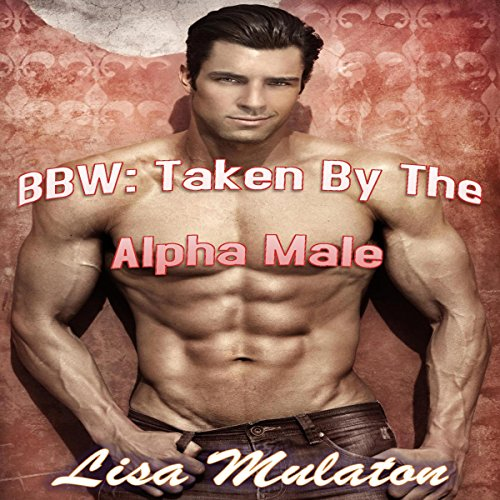 BBW: Taken by the Alpha Male audiobook cover art