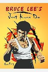 Bruce Lee's Jeet Kune Do: Jeet Kune Do Training and Fighting Strategies (Self-Defense) Kindle Edition