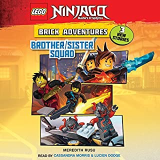 LEGO Ninjago: Brick Adventures #1: Brother/Sister Squad                   Written by:                                                                                                                                 Meredith Rusu                               Narrated by:                                                                                                                                 Cassandra Morris,                                                                                        Lucien Dodge                      Length: 31 mins     1 rating     Overall 5.0