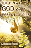 The Breath of God Over Essential Oils 2016