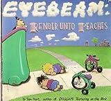 Eyebeam: Render Unto Peaches