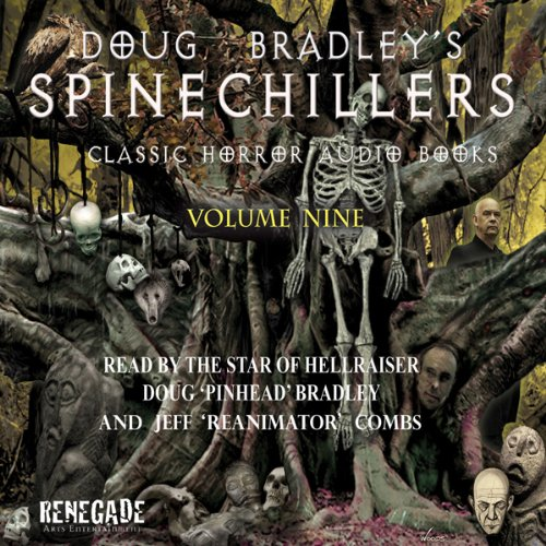 Doug Bradley's Spinechillers, Volume Nine Audiobook By M. R. James,                                                                                        Arthur Conan Doyle,                                                                                        Ambrose Bierce,                                                                                        H. P. Lovecraft,                                                                                        Edgar Allan Poe cover art
