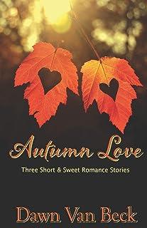 Autumn Love: Three Short & Sweet Romance Stories