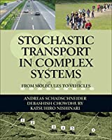 Stochastic Transport in Complex Systems: From Molecules to Vehicles